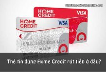 the tin dung home credit rut tien o dau