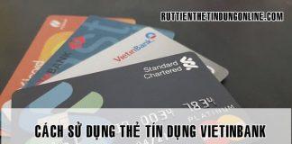 cach su dung the tin dung vietinbank