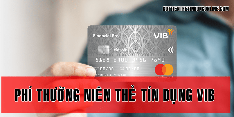 phi thuong nien the tin dung vib