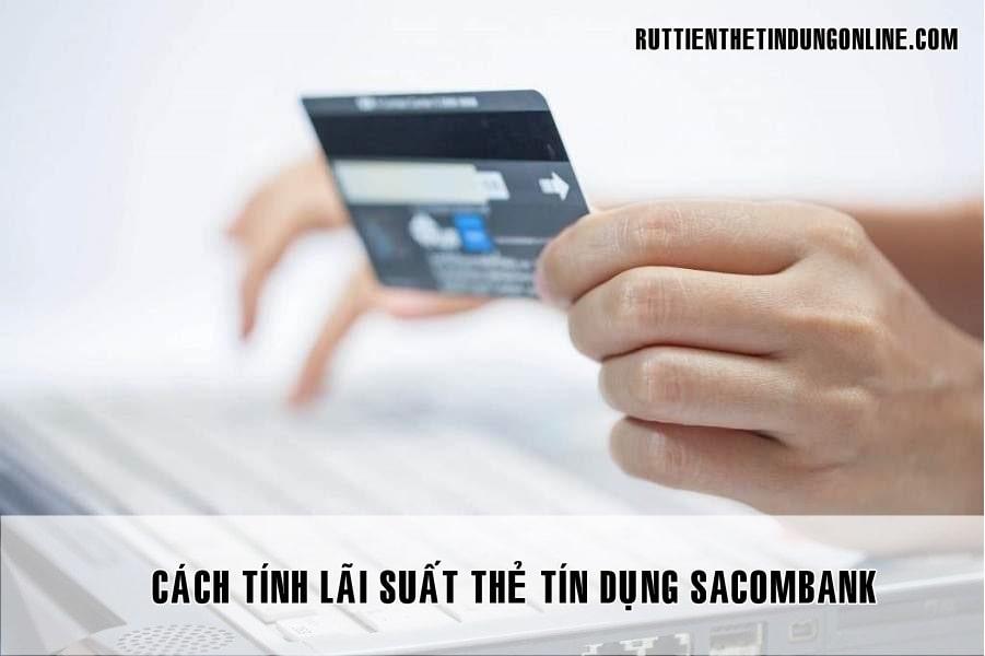 lai suat the tin dung sacombank