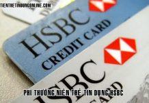 Phi thuong nien the tin dung hsbc