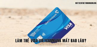 Lam the visa vietcombank mat bao lau