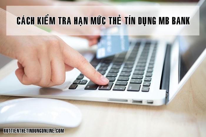 Cach kiem tra han muc the tin dung mb