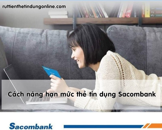 Cach nang han muc the tin dung sacombank