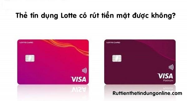 The tin dung lotte co rut tien mat duoc khong
